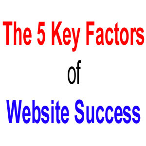 The 5 Key Factors of Website Success