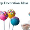 7 Creative DIY Cake Pops Decoration Ideas for All Celebration