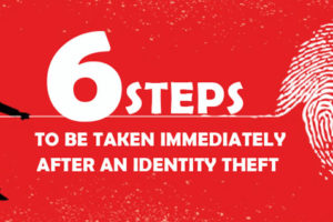 6 Important Steps to Take Immediately After an Identity Theft