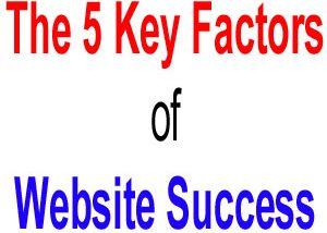 The 5 Key Factors of Website Success