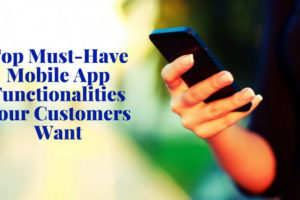 Image Top Must-Have Mobile App Functionalities Your Customers Want