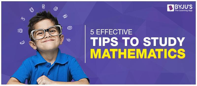 5 Effective Tips To Study Mathematics
