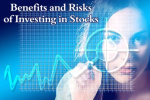 Benefits and Risks of Investing in Stocks