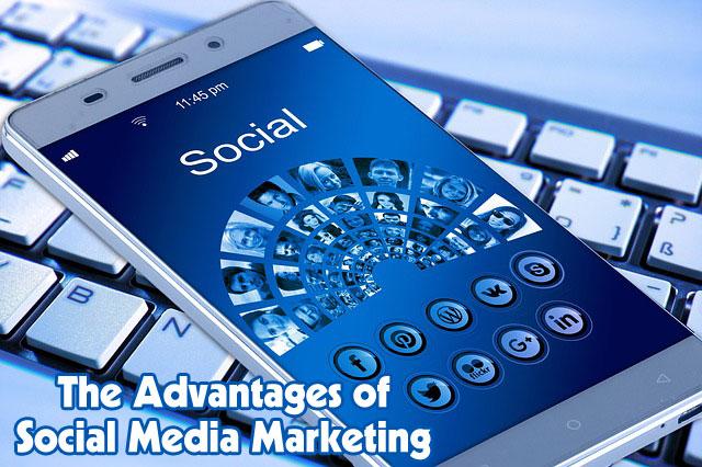 The Advantages of Social Media Marketing