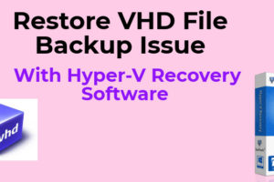 Hyper-V VHD Recovery Software