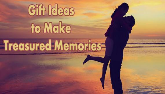 6 Gift Ideas to make Treasured Memories