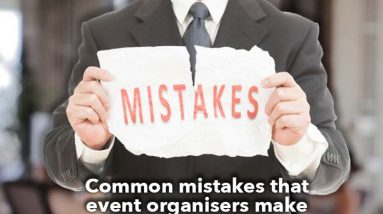 Common mistakes that event organisers make
