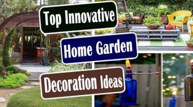 Top Innovative Home Garden Decoration Ideas