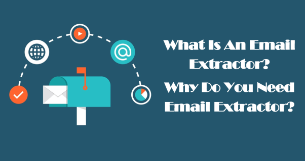 What Is An Email Extractor And Why Do You Need Email Extractor?