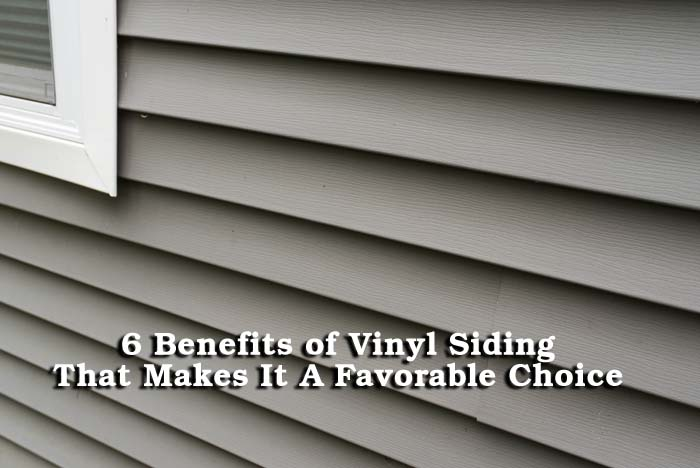 7 Popular Siding Materials To Consider: 6 Benefits Of Vinyl Siding That Makes It A Favorable