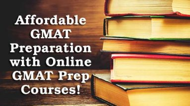Affordable GMAT Preparation with Online GMAT Prep Courses!