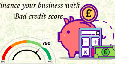 How will You Finance Your Business When Your Credit Score is Poor?