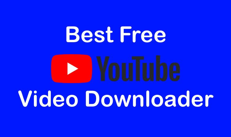 Best Free YouTube Video Downloader